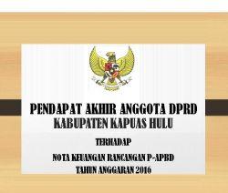 Pendapat  Akhir  Anggota  DPRD   Terhadap   Rancangan  P-APBD   Kabupaten Kapuas Hulu TA. 2016